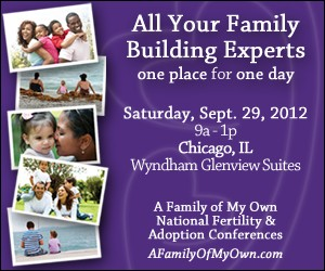 9/29/12 A Family of My Own Fertility & Adoption Conference