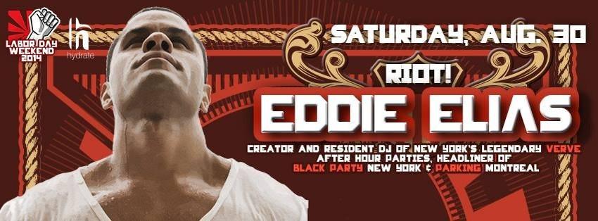 8/30/14 RIOT with DJ Eddie Elias